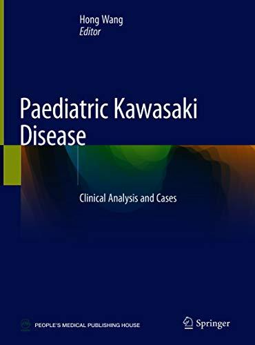 Hong Wang Paediatric Kawasaki Disease Clinical Analysis and Cases Springer Singapo...