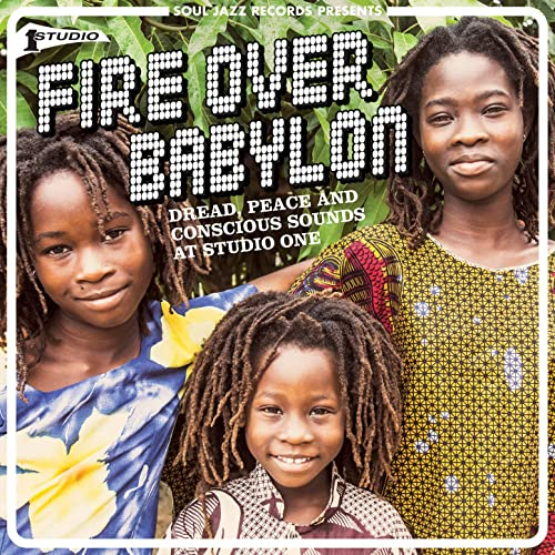 Soul Jazz Records Presents Fire Over Babylon Dread Peace & Conscious Sounds At Studio One (2021)