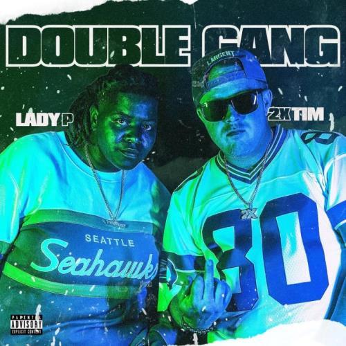2xTim & Lady P - Double Gang (2021)