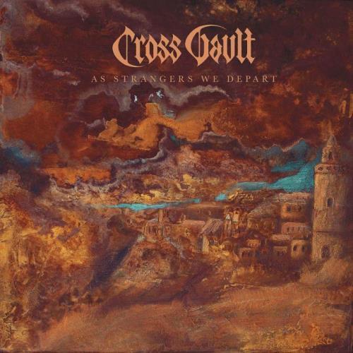 Cross Vault - As Strangers We Depart (2021)