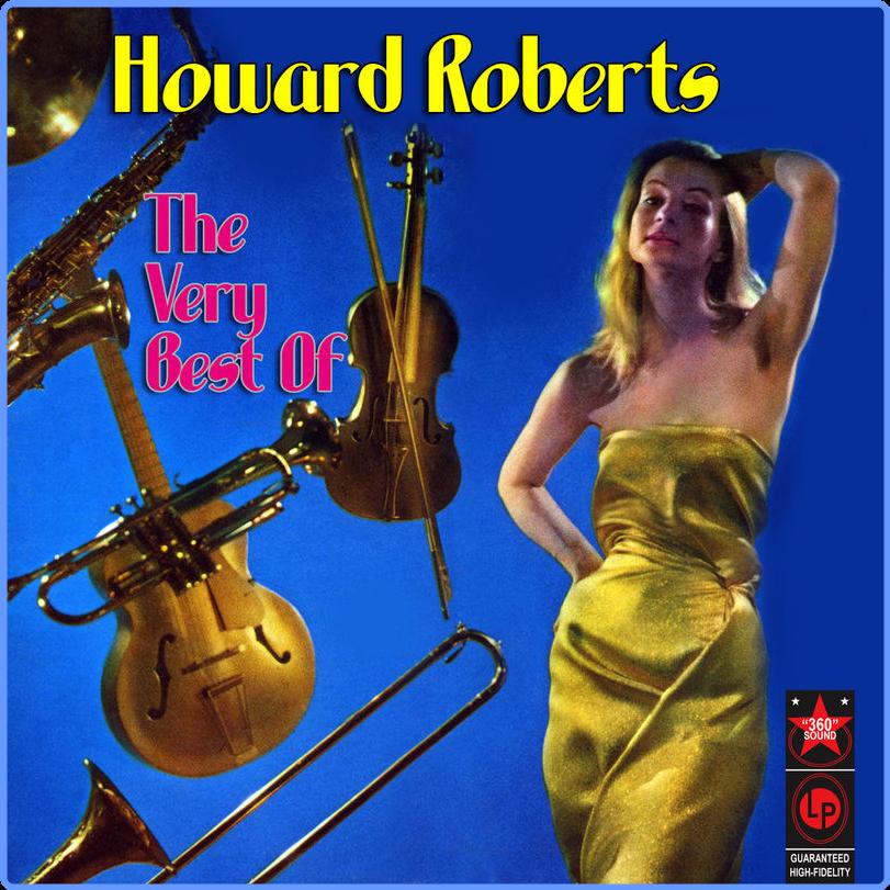 Howard Roberts - The Very Best of Howard Roberts (Album, Classic Music International, 2011) FLAC LossLess