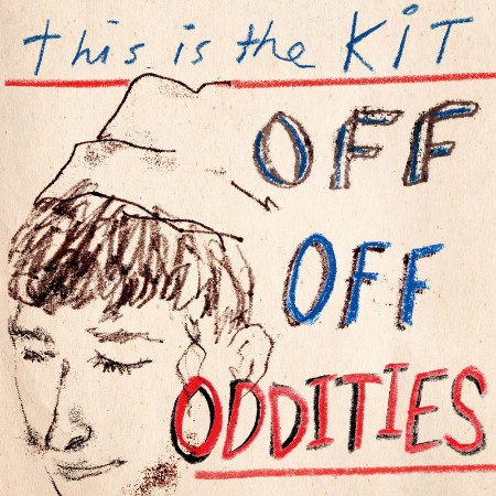 This Is The Kit - Off Off Oddities (2021)