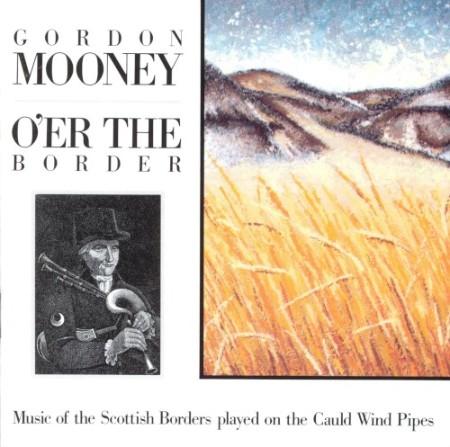 Gordon Mooney - O'er the Border, Music of the Scottish Borders Played on the Cauld...