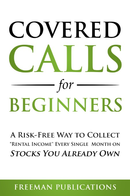 Covered Calls for Beginners by Freeman Publications
