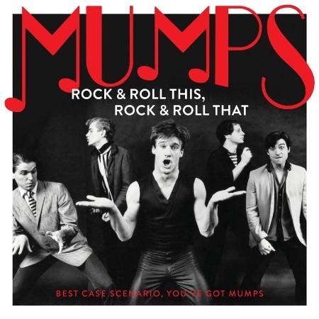 Mumps - Rock & Roll This, Rock & Roll That  Best Case Scenario, You've Got Mumps (...