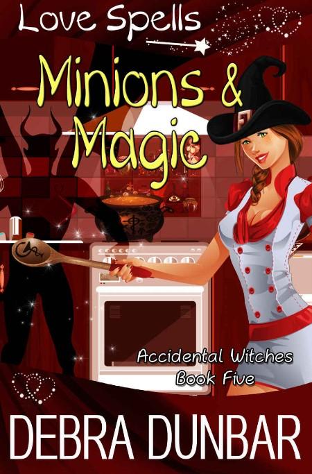 Minions and Magic by Debra Dunbar