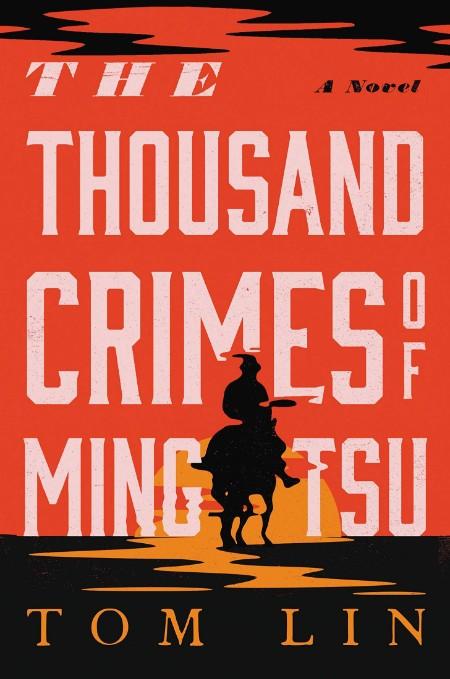 The Thousand Crimes of Ming Tsu by Tom Lin