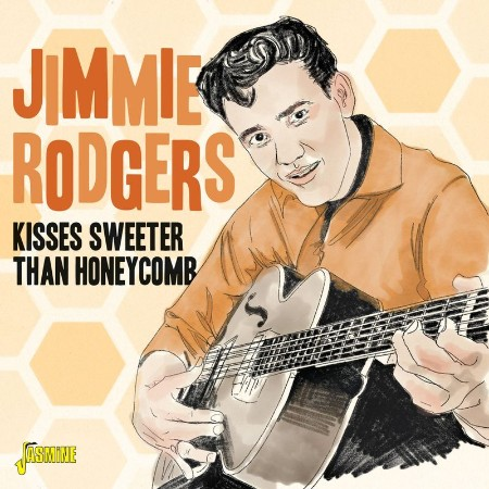 Jimmie Rodgers - Kisses Sweeter Than Honeycomb (2021)