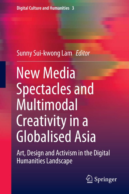 New Media Spectacles and Multimodal Creativity in a Globalised Asia