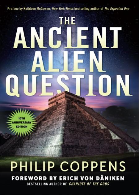 Philip Coppens Ancient Alien Question 10th Anniversary EditionRed Wheel Weiser 2021
