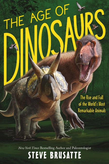 Steve Brusatte The Age of DinosaursQuill Tree Books 2021