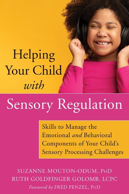 Suzanne MoutonOdum Ruth Goldfinger Golomb Helping Your Child with Sensory Regulati...