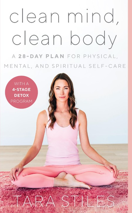 Clean Mind, Clean Body - A 28-Day Plan for Physical, Mental, and Spiritual Self-Care