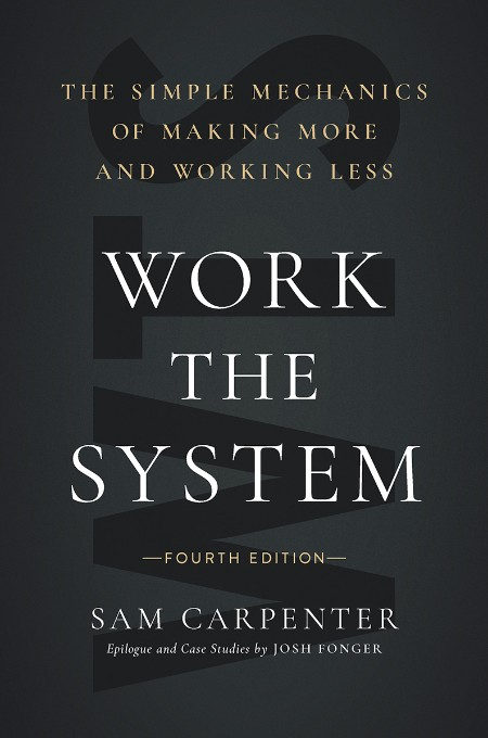 Sam Carpenter Work the SystemGreenleaf Book Group Press 2021