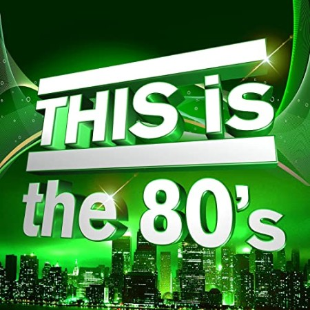 VA - THIS Is the 80s (2021)