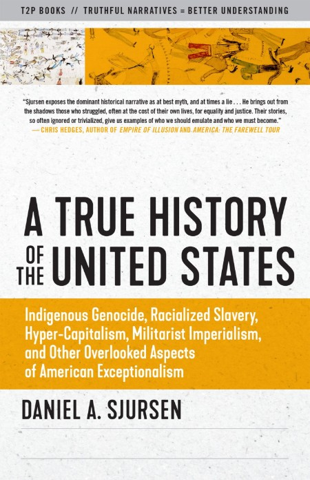 A True History of the United States by Daniel A Sjursen