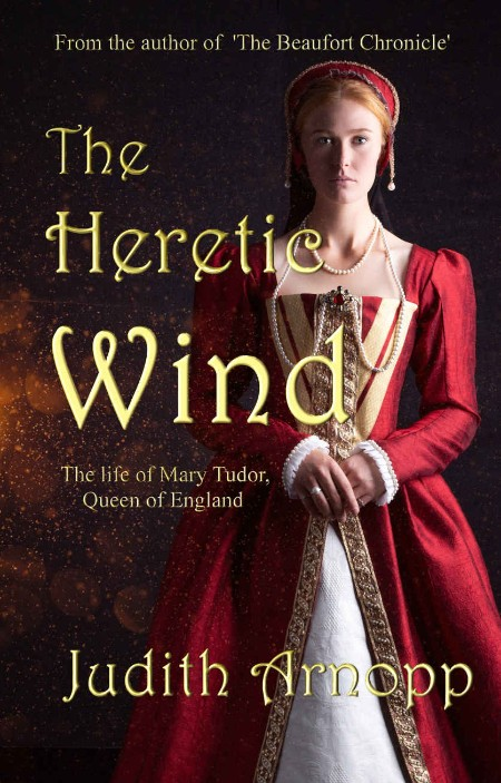 The Heretic Wind by Judith Arnopp