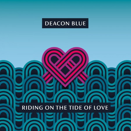 Deacon Blue - Riding on the Tide of Love