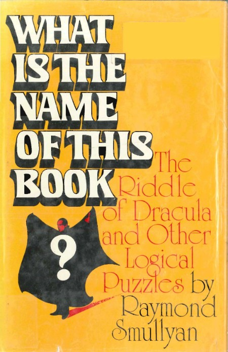 What Is The Name Of This Book The Riddle Of Dracula And Other Logical Puzzles