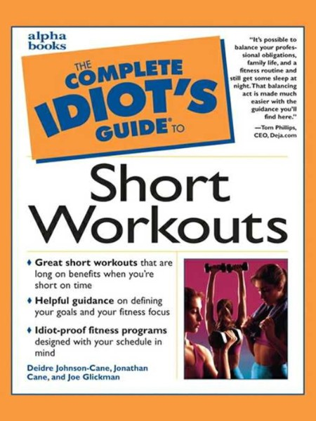 The Complete Idiot S Guide To Short Workouts