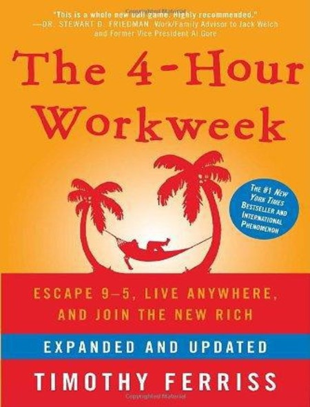 The 4 Hour Workweek Expanded and Updated Expanded and Updated With Over 100 New Pages of Cutting Edge Content