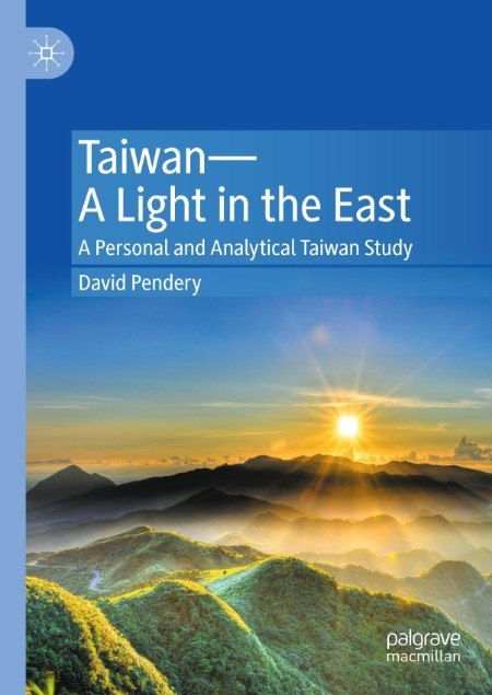 Taiwan A Light in the East A Personal and Analytical Taiwan Study