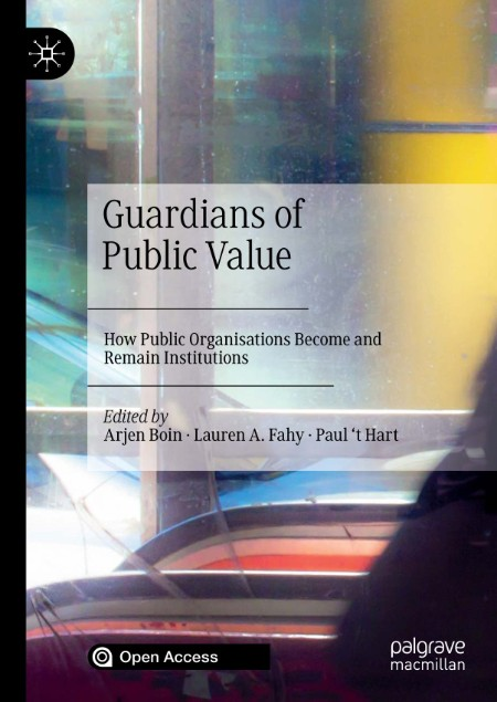Guardians of Public Value How Public Organisations Become and Remain Institutions