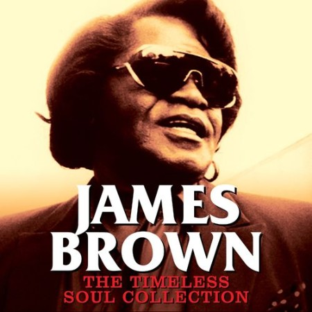 James Brown - The Timeless Soul Collection (2021)