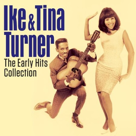 Ike and Tina Turner - IKE AND TINA TURNER- THE EARLY HITS COLLECTION (Digitally Re...
