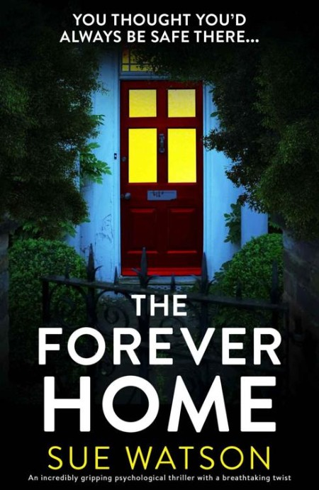 The Forever Home by Sue Watson