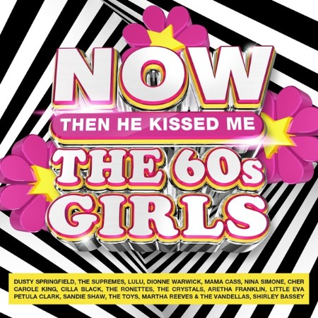 VA - NOW Then He Kissed Me The 60s Girls