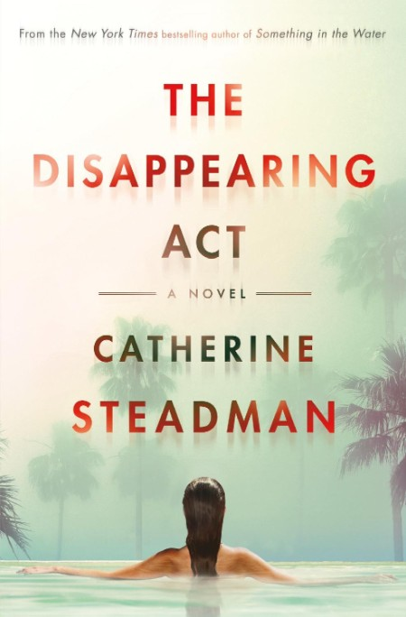 The Disappearing Act by Catherine Steadman
