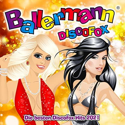 Ballermann Discofox (Die besten Discofox Hits 2021) (2021)