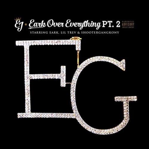 Eark Gang Eark (EJ) - Eark over Everything, Pt. 2 (2021)