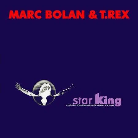 Marc Bolan & T  Rex - Star King (2021)