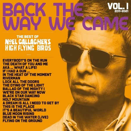 Noel Gallagher's High Flying Birds - Back The Way We Came Vol  1 (2011 - 2021) (20...