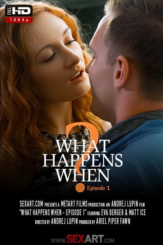 Eva Berger - What Happens When Episode 1 [SexArt / MetArt / HD 720p]