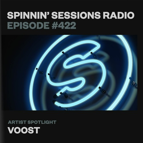 Voost — Spinnin' Sessions Radio Episode 422 (2021-06-10)