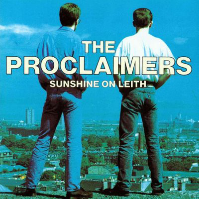 The Proclaimers - Sunshine on Leith