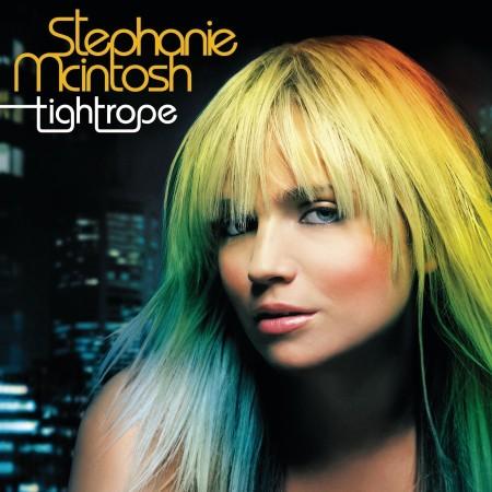 Stephanie McIntosh - Tightrope (Remix Repackage) [2007]