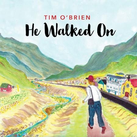 Tim O'Brien - He Walked On (2021)