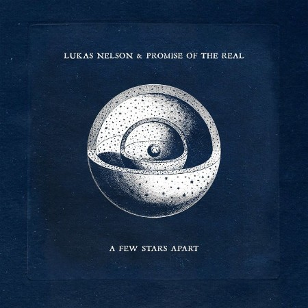 Lukas Nelson & Promise of the Real - A Few Stars Apart (2021)