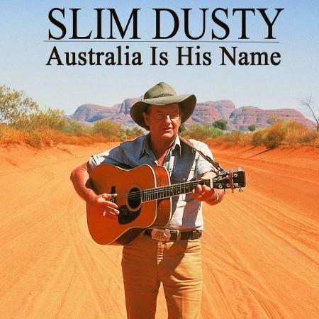 Slim Dusty - Australia Is His Name (2021)