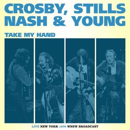 Crosby, Stills, Nash & Young - Te My Hand (Live 1970) (2021)