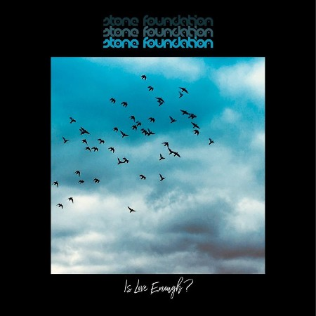 Stone Foundation - Is Love Enough  (Deluxe) (2021)