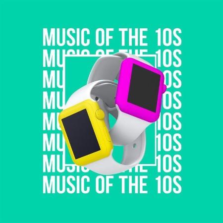 VA - Music of the 10s (2021)