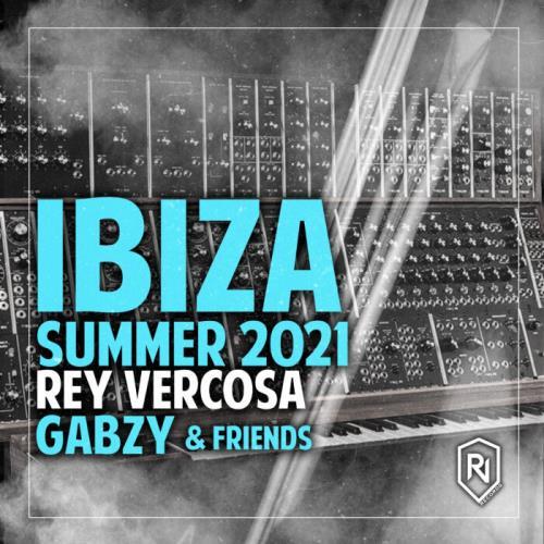 Ibiza Summer 2021 Rey Vercosa, Gabzy & Friends (2021)