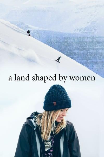 A Land Shaped By Women 2019 1080p AMZN WEBRip DDP5 1 x264-ISA