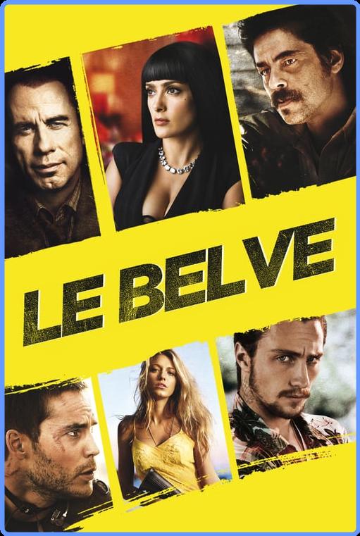 Le Belve (2012) UNRATED mkv HD m720p BDRip x264 AC3 ITA/ENG Sub ITA/ENG